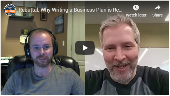 Rebuttal: Why Writing a Business Plan is Required to Grow your Business